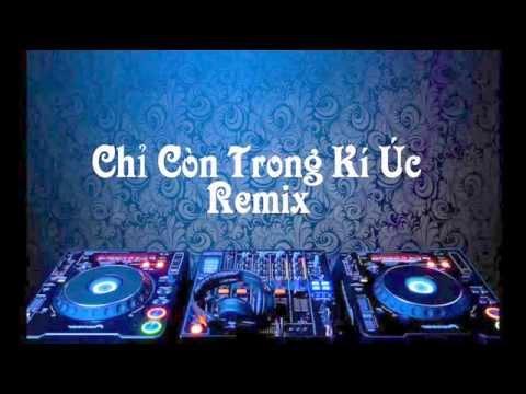 Chỉ Còn Trong Ký Ức Remix - Hồ Quang Hiếu ft Hồ Việt Trung - DJ Việt Mix