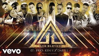"Los Eleven Feat. Ken Y, Darell - ""Frío"" (Audio) Los Eleven's album ""Wise The Gold Pen Presents: Trap Miami ""Los Eleven"" is ..."