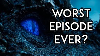 There is an argument to be made that season 7's episode 6 was the worst GoT episode EVER - ridiculous dialogs, nonsensical ...