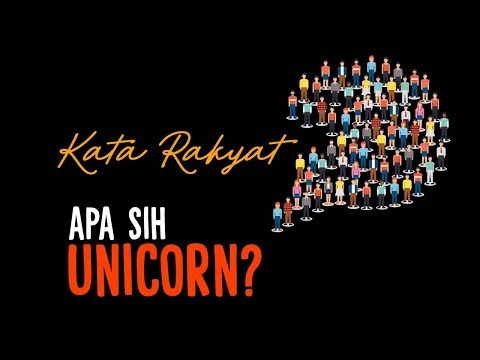#KataRakyat: Apa sih Unicorn?
