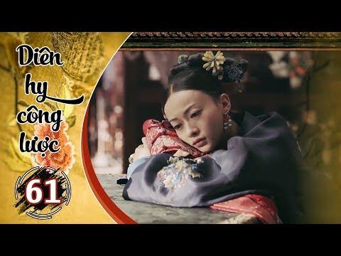 Diên Hy Công Lược - Tập 61 FULL (vietsub) | Phim Cung Đấu Trung Quốc đặc sắc 2018 - Thời lượng: 47:13.