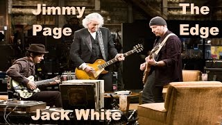The Edge & Jimmy Page & Jack White - Seven Nation Army