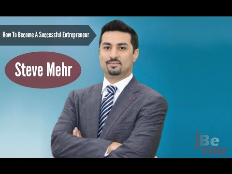 How To Become A Successful Entrepreneur | Steve Mehr
