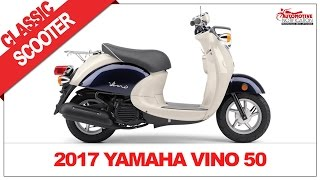 2. 2017 Yamaha Vino 50 Classic Scooter Price Specs Review