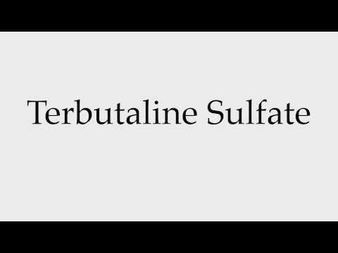 How to Pronounce Terbutaline Sulfate