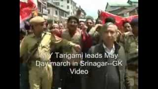 M Y Tarigami leads May day march in Srinagar