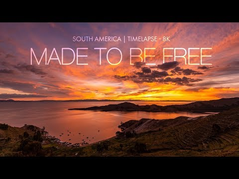 MADE TO BE FREE | South America | TimeLapse - 8K
