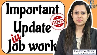Download Video Important updates in Job work under GST (Hindi)   Issues of Principal & Job worker   CA Divya Bansal MP3 3GP MP4