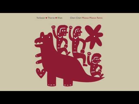 AUDIO: YORKSTON/THORNE/KHAN - 'Chori Chori' (Miaoux Miaoux Remix)