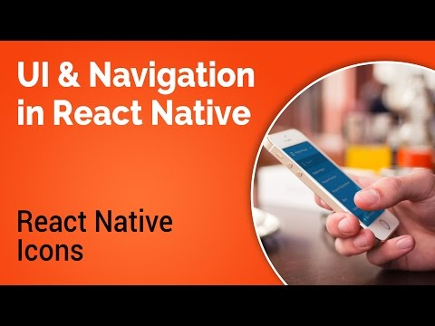 Learn about UI and Navigation in React Native - Part 3