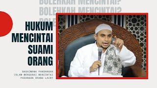 Video Hukum Mencintai Suami Orang - Ustadz Muhammad Al-Habsyi MP3, 3GP, MP4, WEBM, AVI, FLV Mei 2019