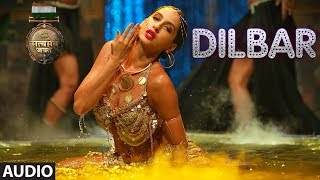 Video DILBAR Full Audio | Satyameva Jayate | John Abraham | Nora | Tanishk B, Neha Kakkar, Dhvani , Ikka MP3, 3GP, MP4, WEBM, AVI, FLV Oktober 2018