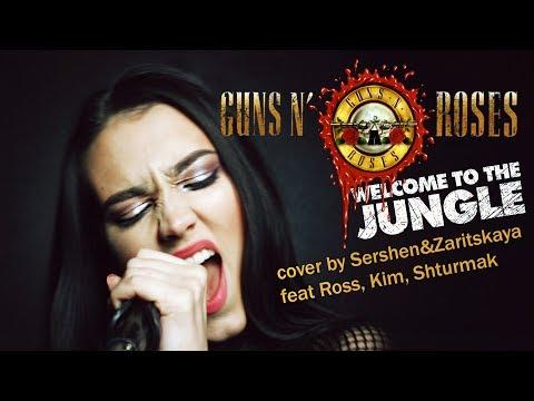 Guns'n'Roses - Welcome To The Jungle cover by Sershen&Zaritskaya (feat. Kim, Ross and Shturmak)