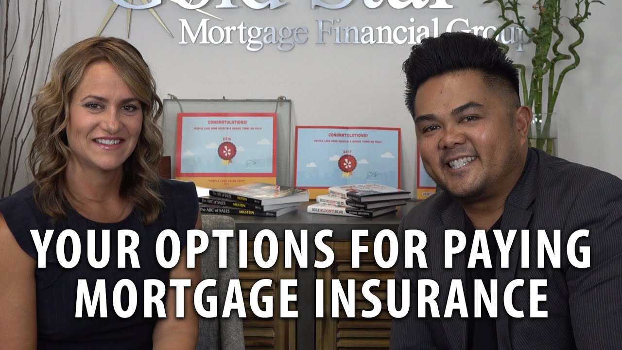 The Options You Have for Paying Mortgage Insurance