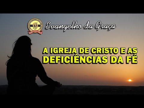 A IGREJA DE CRISTO E AS DEFICIÊNCIAS DA FÉ