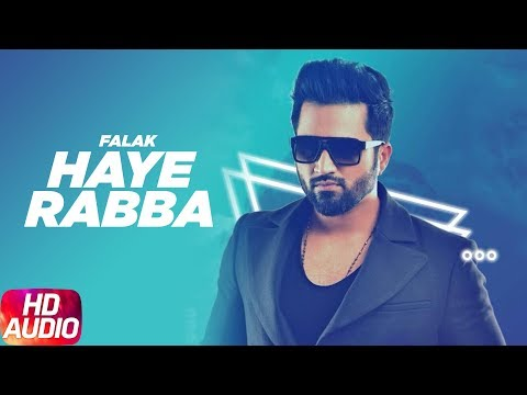 Haye Rabba | Audio Song | Falak Feat PBN | Full Pu