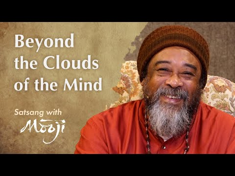 Mooji Video: Beyond the Clouds of the Mind