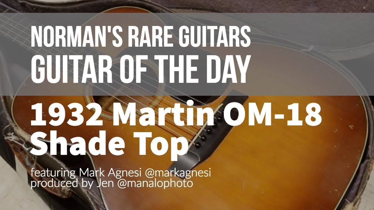 Norman's Rare Guitars – Guitar of the Day: 1932 Martin OM-18 Shade Top