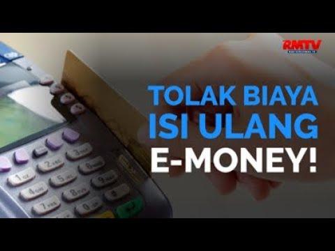 Tolak Biaya Isi Ulang E-Money!