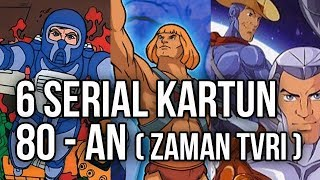 Video 6 SERIAL KARTUN 80-AN (ZAMAN TVRI) (BAGIAN 1) MP3, 3GP, MP4, WEBM, AVI, FLV Oktober 2018