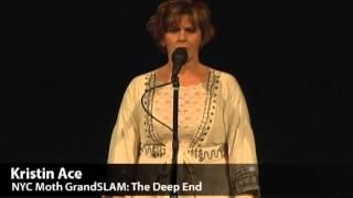 The Moth GrandSlam: Kristin Ace, The Deep End