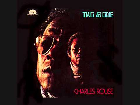 Charles Rouse ‎– Two Is One (Full Album)