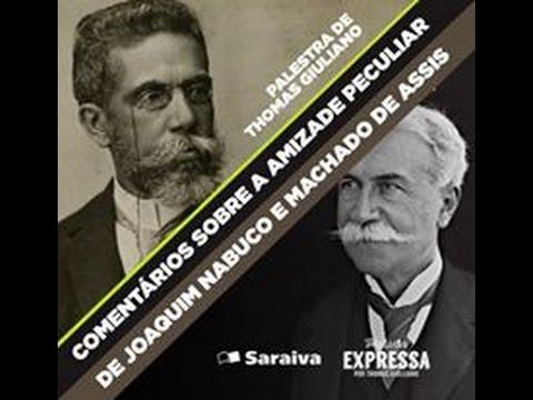 """Colóquio """"A amizade peculiar de Joaquim Nabuco e Machado de Assis"""""""