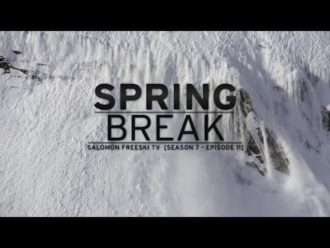 Spring Break - Salomon Freeski TV S7 E11