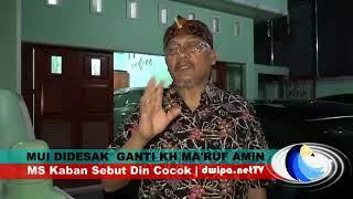 Video MS Kaban Desak MUI Segera Pilih Pengganti KH Ma'ruf Amin MP3, 3GP, MP4, WEBM, AVI, FLV Agustus 2018