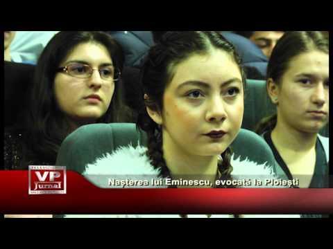Nasterea lui Eminescu, evocata la Ploiesti