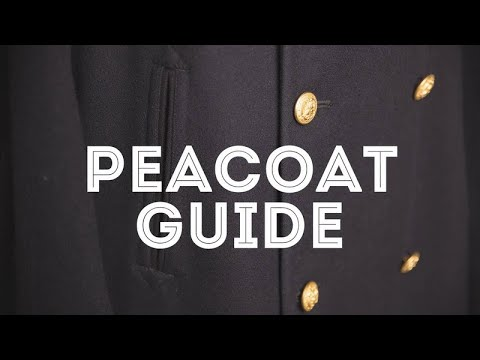 Peacoat Guide - How To Buy & Pea Coat Style Tips
