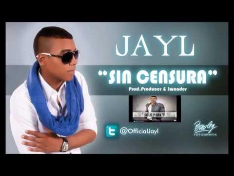 SIN CENSURA- JAYL (Letra) 2013