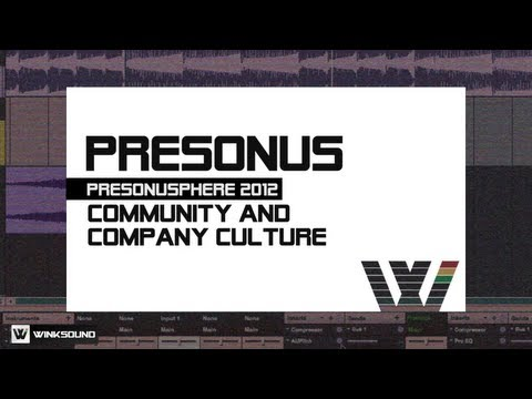 PreSonus Community And Company Culture | PreSonuSphere 2012 | WinkSound