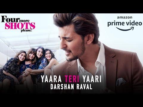 Yaara Teri Yaari Full Video Song by DARSHAN RAVAL | Four More Shots Please 2019
