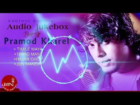 (Best Of Pramod Kharel Audio Jukebox Vol 2 | Everest Gallery - Duration: 20 minutes.)