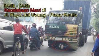 Video Detik - Detik Kecelakaan Maut di Jl. Raya Jati Uwung -  Pasar Kemis MP3, 3GP, MP4, WEBM, AVI, FLV Oktober 2017