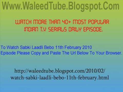Watch Sabki Laadli Bebo - 11th February 2010 Episode