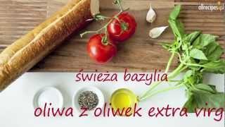 Bruschetta - przepis