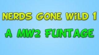Nerds Gone Wild 1 - A Modern Warfare 2 Funtage
