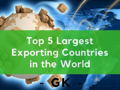 Top 5 Largest Exporting Countries in the World