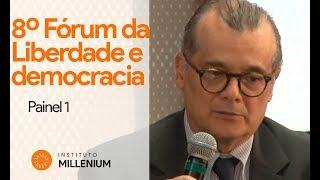 Assista ao 1º painel do 8º Fórum Liberdade e Democracia