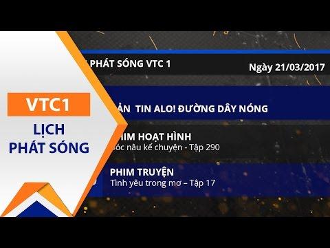 Lịch phát sóng VTC1 ngày 21/03/2017 | VTC - Thời lượng: 2 phút, 4 giây.