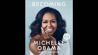 Becoming, by Michelle Obama Audiobook Excerpt