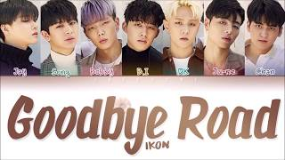 Video iKON (아이콘) - 'GOODBYE ROAD (이별길)' LYRICS (Color Coded Lyrics Eng/Rom/Han/가사) MP3, 3GP, MP4, WEBM, AVI, FLV Januari 2019