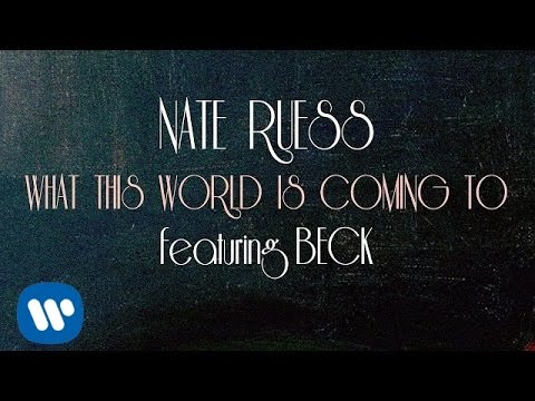What This World Is Coming To (Lyric Video) [Feat. Beck]