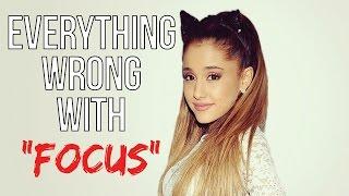 "Video Everything Wrong With Ariana Grande - ""Focus"" MP3, 3GP, MP4, WEBM, AVI, FLV Oktober 2018"