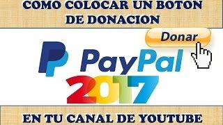 COMO PONER UN BOTON DE DONACIONES PAYPAL AL CANAL DE YOUTUBE 2017 ===============CLIC EN MOSTRAR MAS==================COMO PONER UN BOTON DE DONACIONES PAYPAL AL CANAL DE YOUTUBE 2017 ======================LINK =========================https://www.paypal.com/====================================================SIGUEME EN MIS REDES SOCIALES:FANS:https://www.facebook.com/SuperTutoria...GOOGLE+:https://plus.google.com/u/0/107520079...VISITA MI BLOGhttp://supertutorialeshd.blogspot.com/=====================================================Aquí podrás descargar mi extensión para Google Chrome y Mozilla.http://myapp.wips.com/super-tutoriale...=====================================================Gracias por tu apoyo....XD