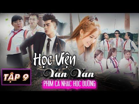 Phim Ca Nhạc | HỌC VIỆN YAN YAN TẬP 9 | Huỳnh ái Vy , Dương Hiếu Nghĩa, Subeo Diễm Trinh, Khả My - Thời lượng: 12 phút.