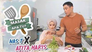 Masak Apa Tu? (2018) - Nas T x Atita Haris | Episod 5