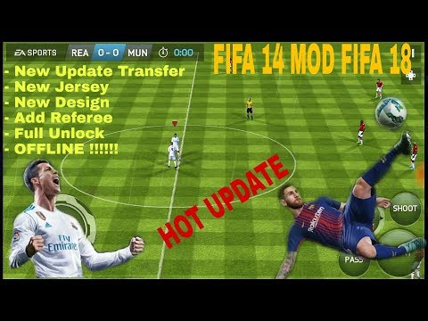 FIFA 14 UPGRADE FIFA 18 UPDATE 2018 (Android) New Release